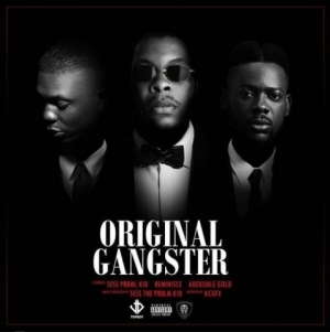 Sess - Original Gangstar ft. Reminisce & Adekunle Gold